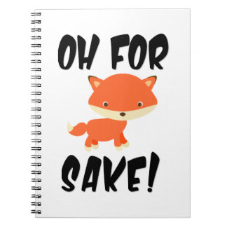 Oh for fox sake! spiral note book