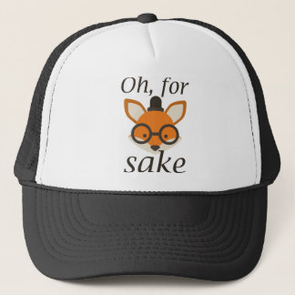 Oh, For Fox Sake Trucker Hat