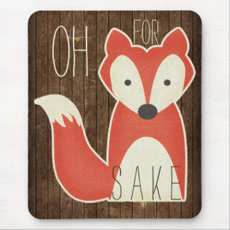 Oh For Fox Sake Wood Effect Mouse Mat