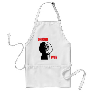 OH GOD WHY ADULT APRON