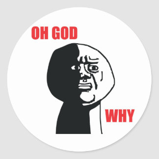 Oh God Why - Round Stickers