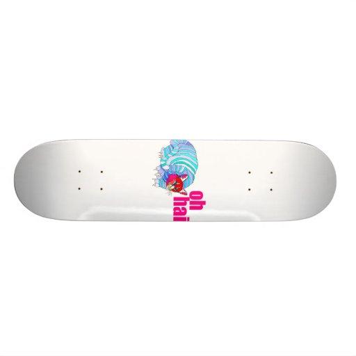 oh hai skateboard