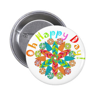 Oh Happy Day! 6 Cm Round Badge