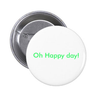 Oh Happy day! Buttons