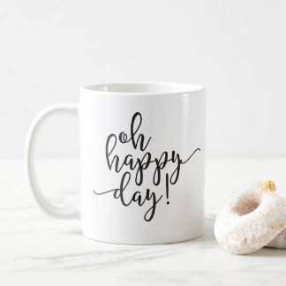 Oh Happy Day Black Script Coffee Mug
