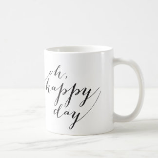 Oh, Happy Day Coffee Mug