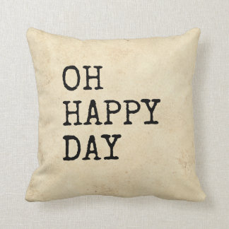 Oh Happy Day Cushion