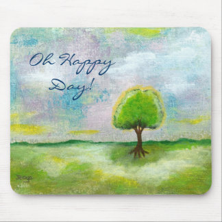 Oh Happy Day Design From Original Painting Mouse Pad