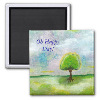 Oh Happy Day Design From Original Painting Square Magnet