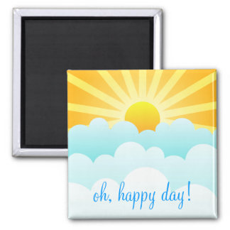 Oh Happy Day Refrigerator Magnet