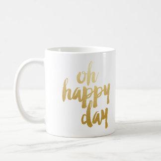 Oh Happy Day Mug - Gold