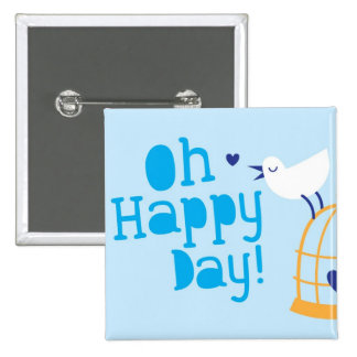 Oh Happy Day! with blue bird 15 Cm Square Badge