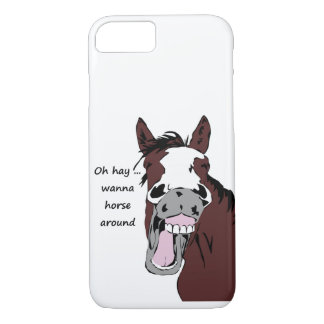 """""""Oh Hay wanna Horse Around?"""" fun Horse Quote Humor iPhone 7 Case"""