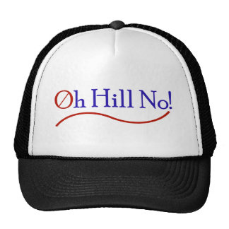 Oh Hill No! Anti Hillary Presidential Campaign Cap