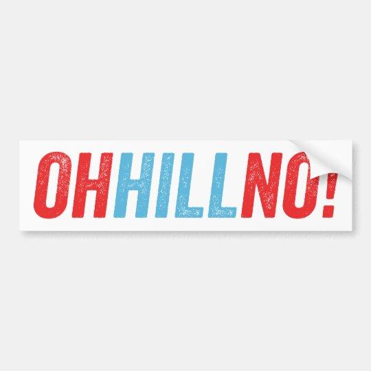 Oh Hill No! Bumper Sticker
