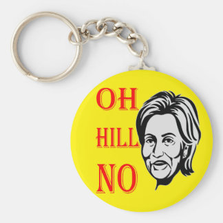 Oh Hill No Hillary Clinton Basic Round Button Key Ring