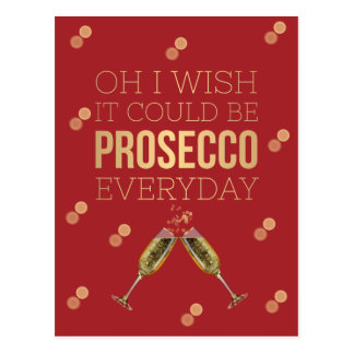 OH I WISH IT COULD BE PROSECCO EVERYDAY POSTCARD