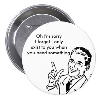 Oh I'm sorry sarcastic dude pin