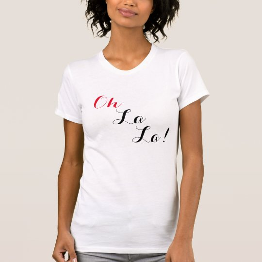 Oh La La! Women's T-Shirt