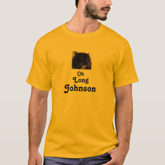 Oh Long Johnson T-Shirt