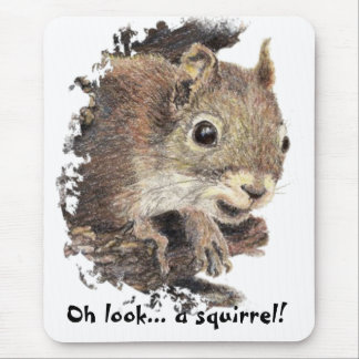 Oh look... a squirrel! Attention Humor Mouse Mat