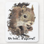 Oh look... a squirrel! Attention Humor Mousepads