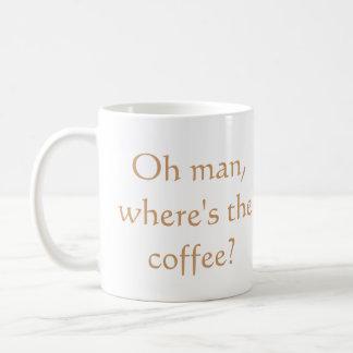 Oh man, where's the coffee? basic white mug