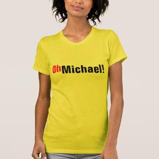 Oh Michael Tshirts