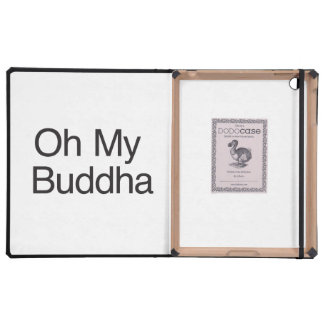 Oh My Buddha Cases For iPad