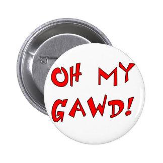 Oh My Gawd! OMG! Pin
