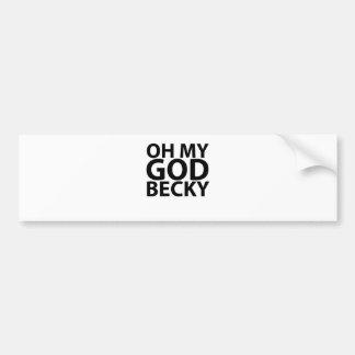 Oh My God Becky 80's t-shirt.png Bumper Sticker