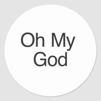 Oh My God Round Sticker