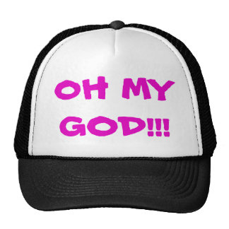 Oh My God!!! Trucker Hat