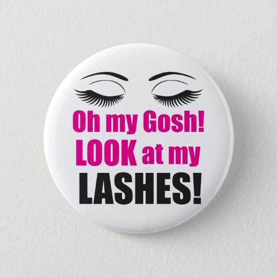 Oh My Gosh! Lashes badge button pin