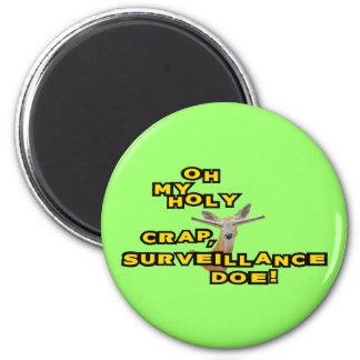 Oh My Holy Crap Surveillance Doe 6 Cm Round Magnet