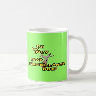 Oh My Holy Crap Surveillance Doe Coffee Mug