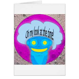 Oh my look at the time! greeting card