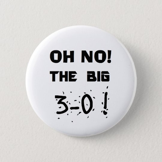 """Oh No...3-0"" Button"