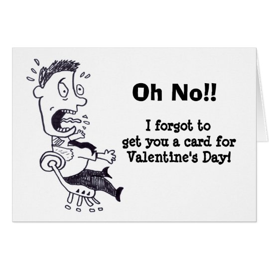 Oh No I Forgot Your Valentine's Day Card