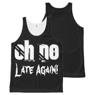 Oh No Late Again Time Quote Typography Funny All-Over Print Tank Top