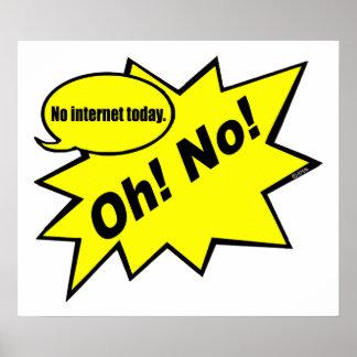 Oh! No! no internet today Poster
