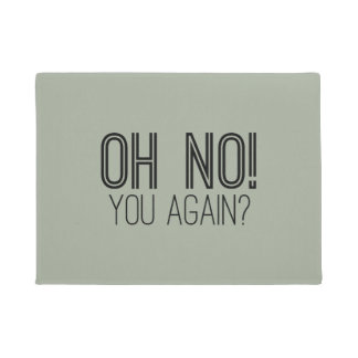 Oh no! You Again? Door Mat
