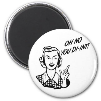 OH NO YOU DI-INT! Retro Housewife B&W Fridge Magnets