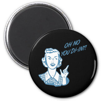 OH NO YOU DI-INT! Retro Housewife Blue Magnet