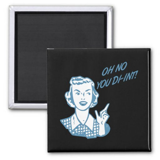 OH NO YOU DI-INT! Retro Housewife Blue Magnets