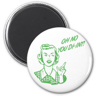 OH NO YOU DI-INT! Retro Housewife Green Refrigerator Magnets