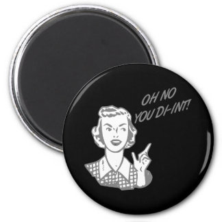 OH NO YOU DI-INT! Retro Housewife Grey Refrigerator Magnet