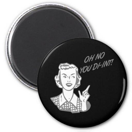 OH NO YOU DI-INT! Retro Housewife Grey Refrigerator Magnet