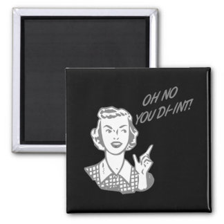 OH NO YOU DI-INT! Retro Housewife Grey Fridge Magnet