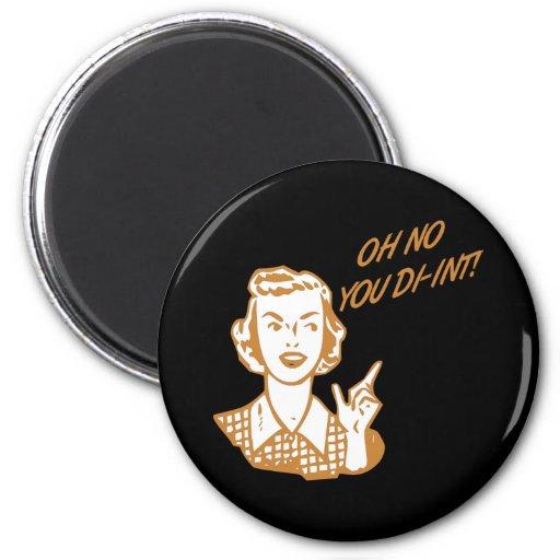 OH NO YOU DI-INT! Retro Housewife Orange Magnet